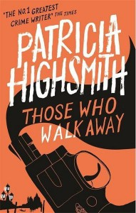 Those Who Walk Away - Patricia Highsmith