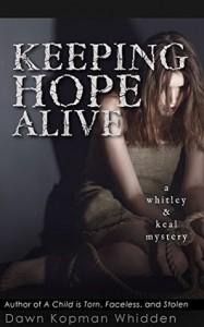 Keeping Hope Alive - Dawn Kopman Whidden