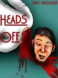 Heads Off (A Lisa Becker Mystery, #1) - Falko Rademacher