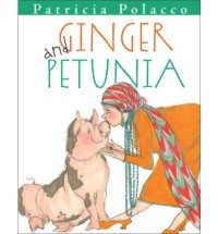 Ginger and Petunia - Patricia Polacco
