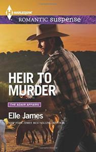 Heir to Murder (The Adair Affairs) - Elle James