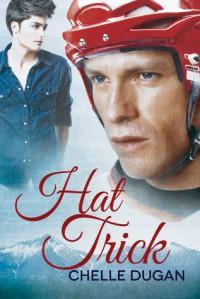Hat Trick - Chelle Dugan