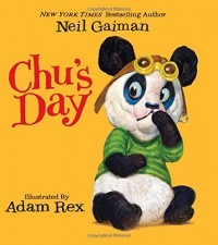 Chu's Day Board Book - Adam Rex, Neil Gaiman