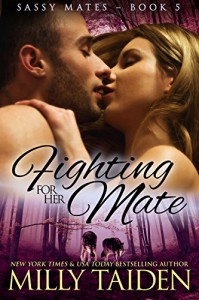 Fighting for her Mate: Shape Shifter Paranormal Romance (Sassy Mates Book 5) - Milly Taiden