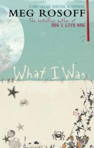 What I Was - Meg Rosoff