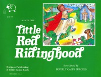 Little Red Riding Hood: A Faith Tale - Beverly Capps Burgess