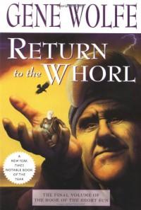 Return to the Whorl - Gene Wolfe
