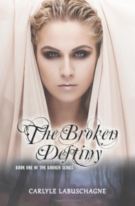 The Broken Destiny: Book One of The Broken Series - Carlyle Labuschagne