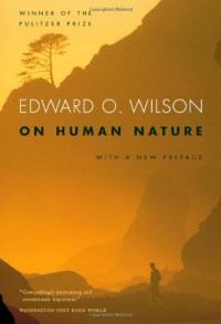 On Human Nature - Edward O. Wilson