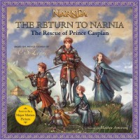 The Return to Narnia: The Rescue of Prince Caspian (Narnia) - C.S. Lewis, Matthew S. Armstrong