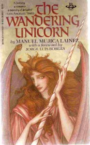The Wandering Unicorn - Manuel Mujica Láinez, Jorge Luis Borges, Mary Fitton