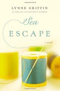 Sea Escape: A Novel - Lynne Griffin