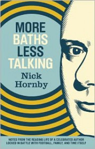 More Baths Less Talking: Notes from the Reading Life of a Celebrated Author Locked in Battle with Football, Family, and Time Itself -