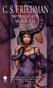Wings of Wrath  - C.S. Friedman