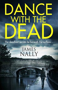 Dance With the Dead: A PC Donal Lynch Thriller - James Nally