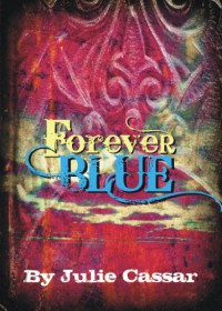 Forever Blue (The Ruby Blue Series) - Julie Cassar