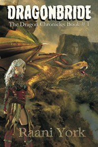 Dragonbride (The Dragon Chronicles Book 1) - Raani York, Brian Wixson, Howard David Johnson