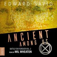 Ancient Among Us - Edward Savio