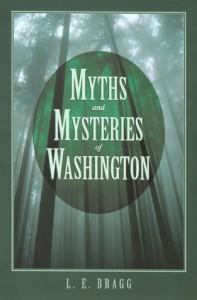 Myths and Mysteries of Washington - Lynn Bragg