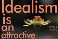 Idealism is an attractive flower - Oneida Morningstar Cramer