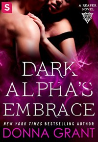 Dark Alpha's Embrace: A Reaper Novel - Donna Grant