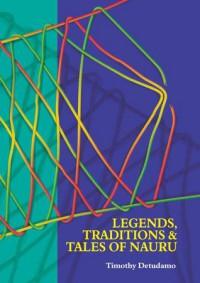 Legends, traditions and tales of Nauru - Timothy Detudamo