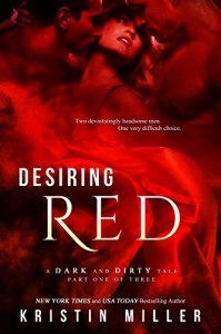 Desiring Red (A Dark and Dirty Tale) - Kristin Miller