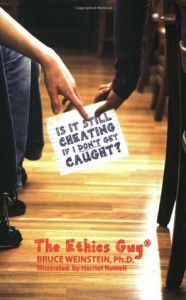 Is It Still Cheating if I Don't Get Caught? - Bruce Weinstein, Harriet Russell