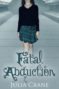 Fatal Abduction - Julia Crane