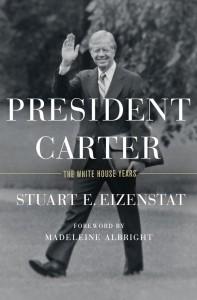 President Carter: The White House Years - Stuart E. Eizenstat, Madeline Albright
