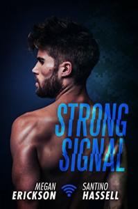 Strong Signal (Cyberlove Book 1) - Megan Erickson, Santino Hassell