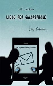 Liebe per Smartphone (Jaysen und Leeroy 1) - Jill J. Jenkins