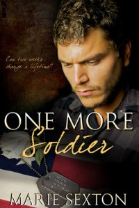 One More Soldier - Marie Sexton, Todd,  Alison