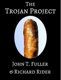 The Trojan Project - John T. Fuller, Richard Rider