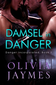 Damsel In Danger (Danger Incorporated Book 1) - Olivia Jaymes