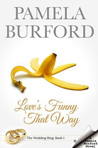 Love's Funny That Way (The Wedding Ring Book 1) - Pamela Burford