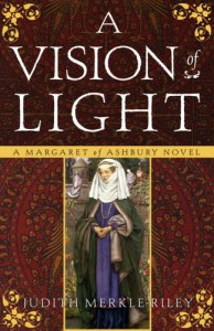 A Vision of Light: A Margaret of Ashbury Novel (Margaret of Ashbury Trilogy) - Judith Merkle Riley