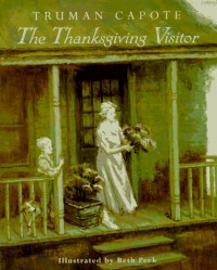 The Thanksgiving Visitor - Truman Capote