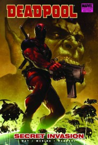 Deadpool - Volume 1: Secret Invasion - Daniel Way