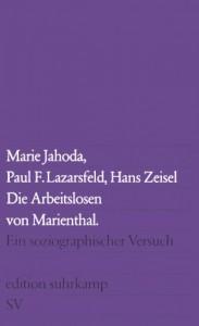 Die Arbeitslosen von Marienthal: Ein soziographischer Versuch - Marie Jahoda, Hans Zeisel, Paul F. Lazarsfeld