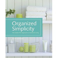 Organized Simplicity: The Clutter-Free Approach to Intentional Living - Tsh Oxenreider