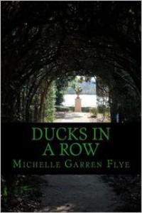 Ducks in a Row - Michelle Garren Flye