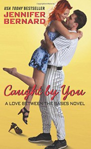 Caught by You: A Love Between the Bases Novel - Jennifer Bernard