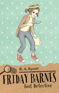Friday Barnes: Girl Detective - R.A. Spratt