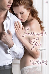 Surrender to You: An At Your Service Novel - Shawntelle Madison