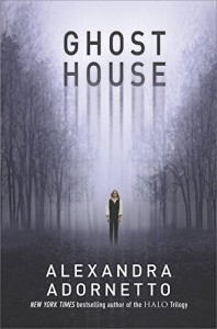 Ghost House (The Ghost House Saga Book 1) - Alexandra Adornetto