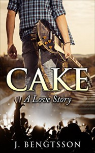 Cake: A Love Story - J. Bengtsson