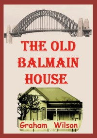 The Old Balmain House - Graham Wilson