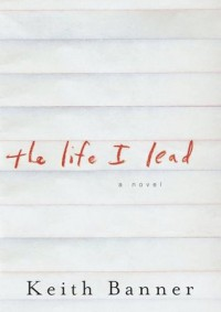 The Life I Lead - Keith Banner