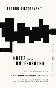 Notes from Underground - Fyodor Dostoyevsky, Richard Pevear, Larissa Volokhonsky